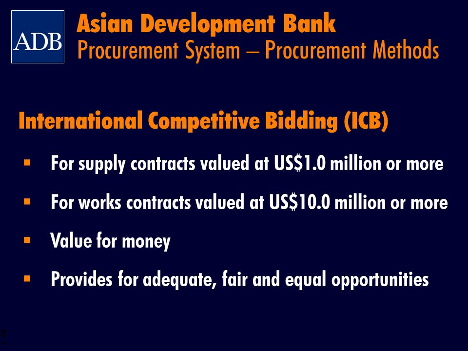 BOS 50 Responsive bids are to be classified into three groups: Group A:Goods manufactured locally with more than 30% domestic value added Group B:Goods manufactured locally with less than 30% domestic value added Group C:Imported goods Supply Contracts Asian Development Bank Bid Evaluation – Domestic Preference