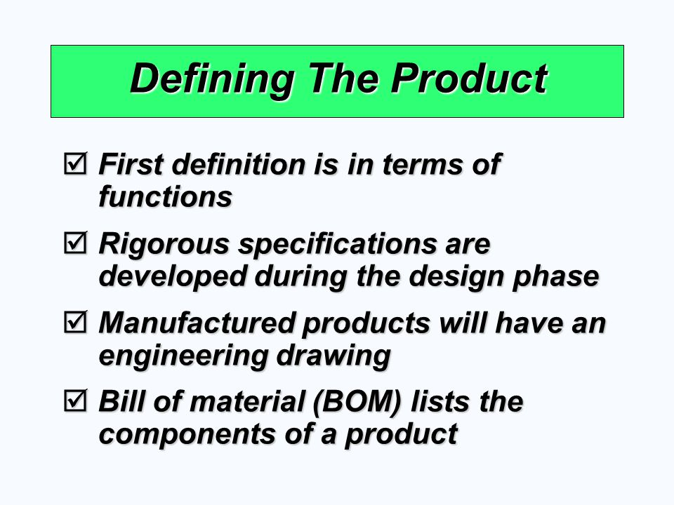 Defining The Product First definition is in terms of functions First definition is in terms of functions Rigorous specifications are developed during