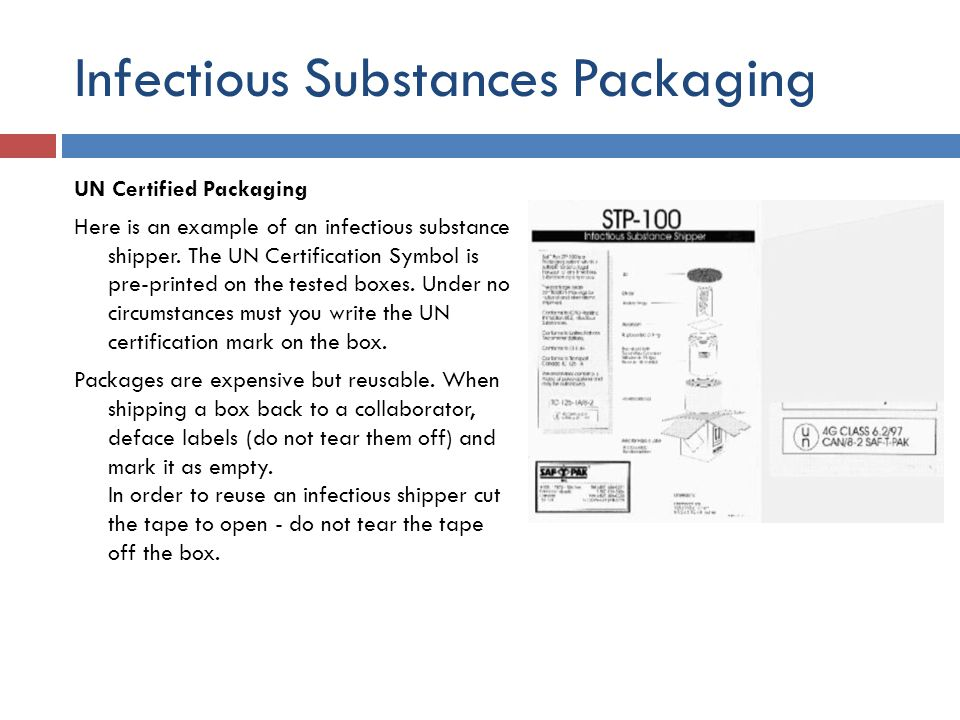 Infectious Substances Packaging UN Certified Packaging Here is an example of an infectious substance shipper. The UN Certification Symbol is pre-print