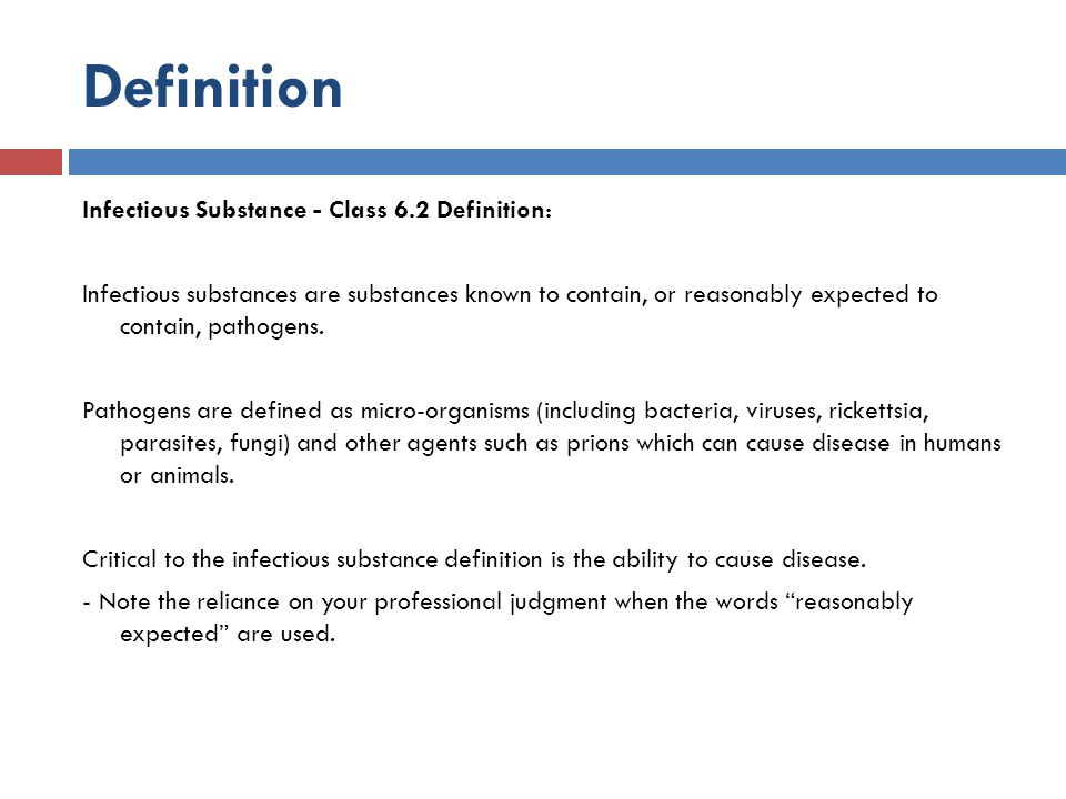Classification of Infectious Substances Exemptions under Biological Substance Category B Substances which do not contain infectious substances or substances which are unlikely to cause disease in humans or animals are not subject to these Regulations unless they meet the criteria for inclusion in another class i.e.