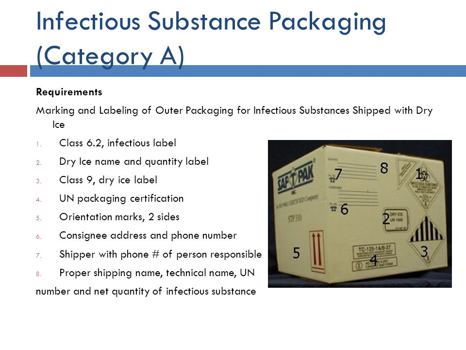 Infectious Substance Packaging (Category A) Requirements Marking and Labeling of Outer Packaging for Infectious Substances Shipped with Dry Ice 1. Cla