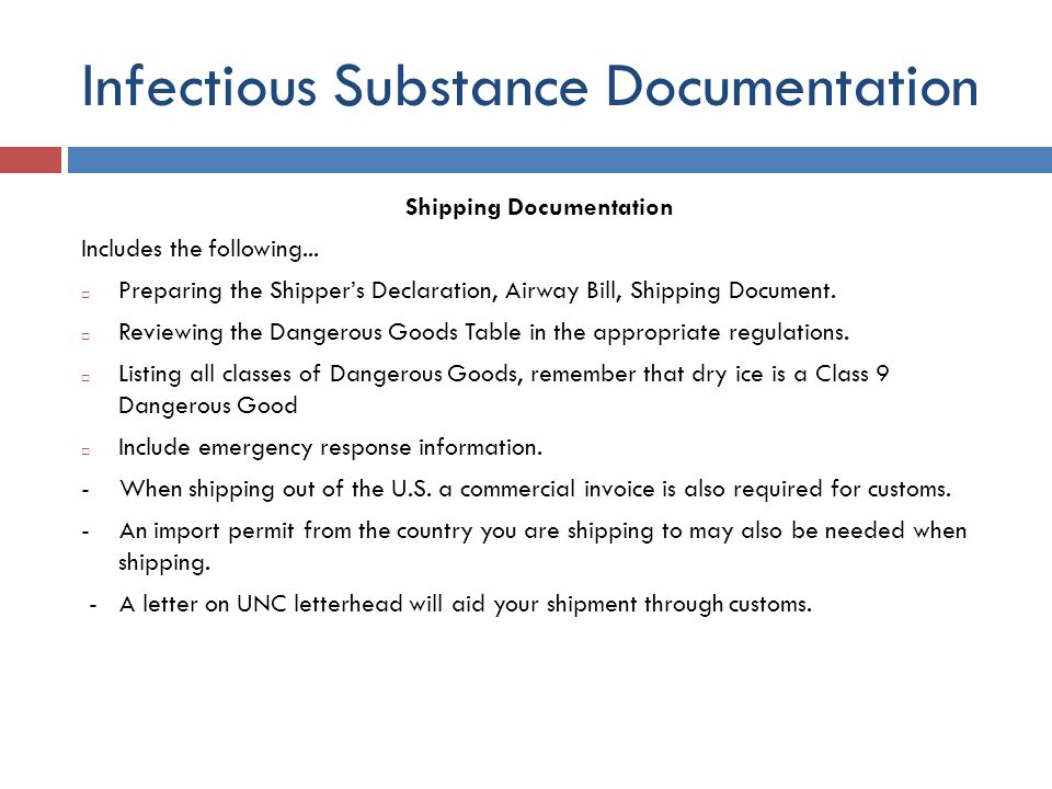 Infectious Substance Documentation Shipping Documentation Includes the following... Preparing the Shippers Declaration, Airway Bill, Shipping Document