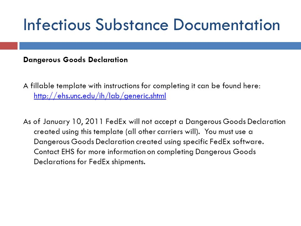 Infectious Substance Documentation Dangerous Goods Declaration A fillable template with instructions for completing it can be found here: http://ehs.u