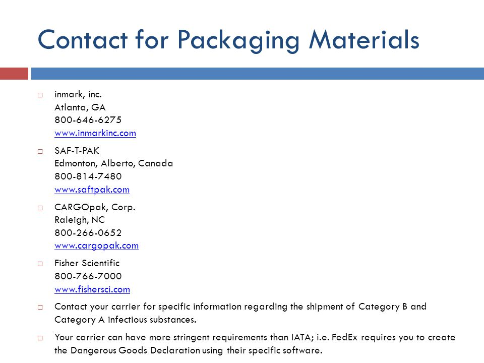 Contact for Packaging Materials inmark, inc. Atlanta, GA 800-646-6275 www.inmarkinc.com www.inmarkinc.com SAF-T-PAK Edmonton, Alberto, Canada 800-814-