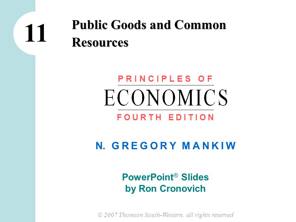 21 CHAPTER 11 PUBLIC GOODS AND COMMON RESOURCES CHAPTER SUMMARY Public goods, such as national defense and fundamental knowledge, are neither excludable nor rival in consumption.