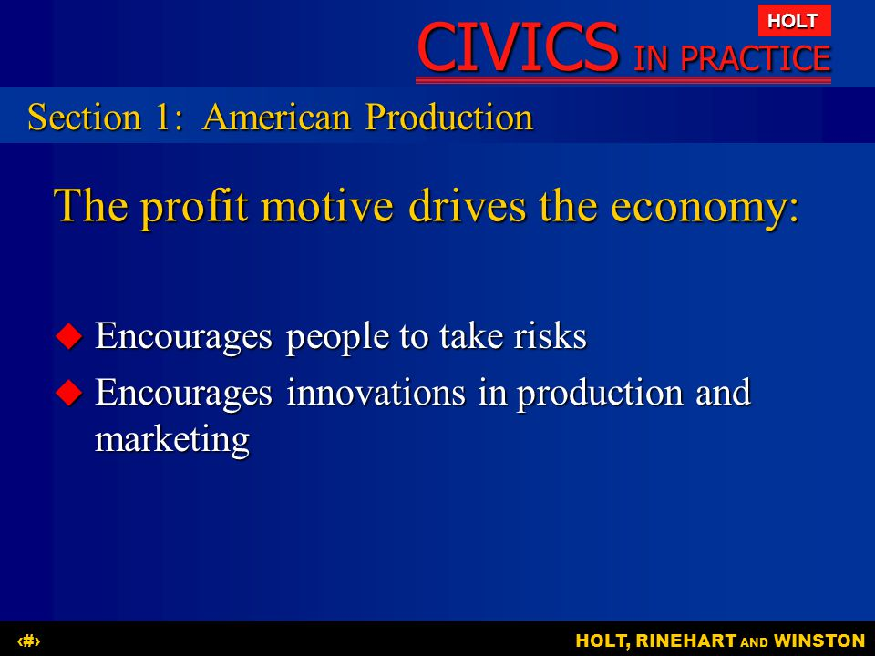 CIVICS IN PRACTICE HOLT HOLT, RINEHART AND WINSTON8 Question: What are the main features of modern mass production.