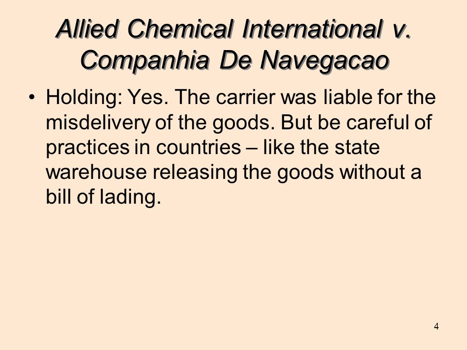 4 Allied Chemical International v. Companhia De Navegacao Holding: Yes.