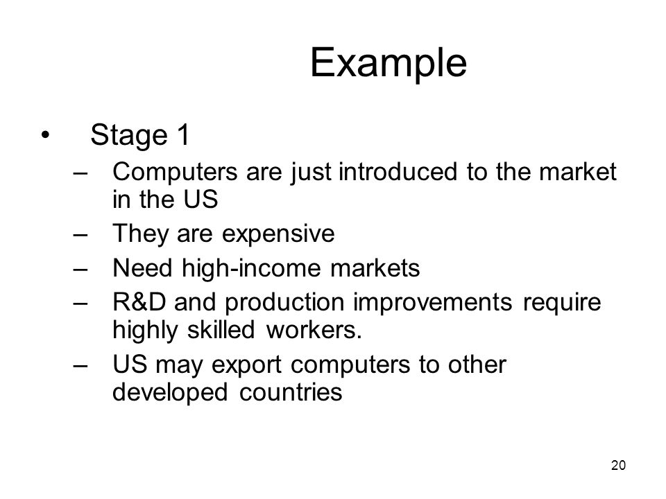 19 The Product Cycle Model Explains why we may turn from exporting a product to importing that product over time.