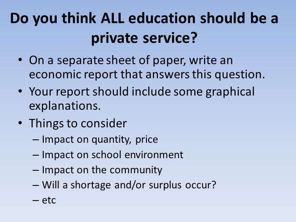 Do you think ALL education should be a private service.