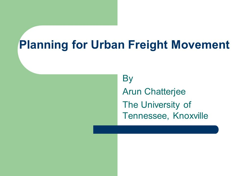 Through Movement– Common Problems High volume of heavy trucks on arterial highways – noise, traffic congestion, safety concern, etc.