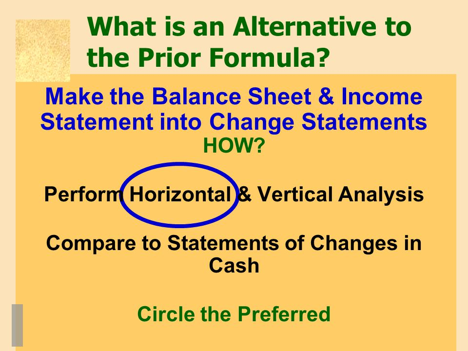 Make the Balance Sheet & Income Statement into Change Statements HOW.