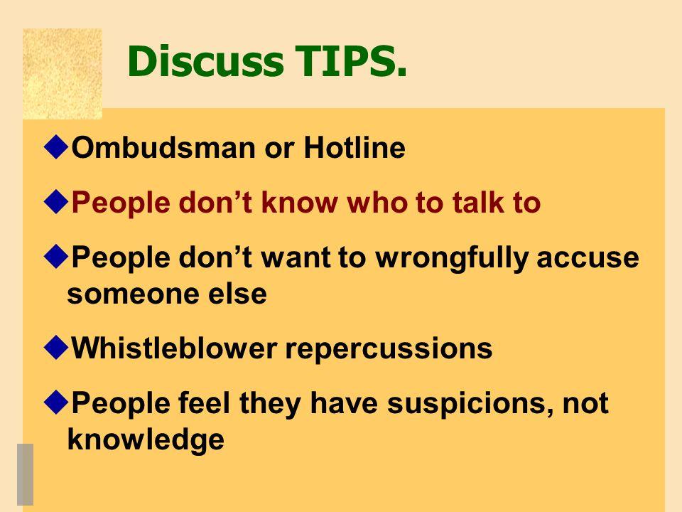 Discuss TIPS.