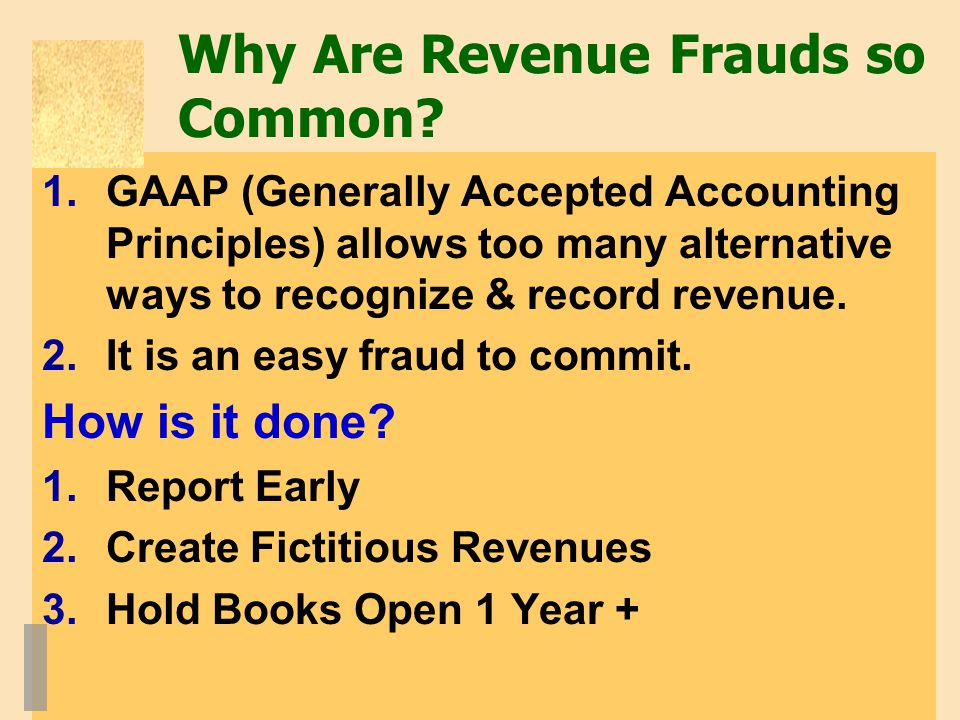 Why Are Revenue Frauds so Common.
