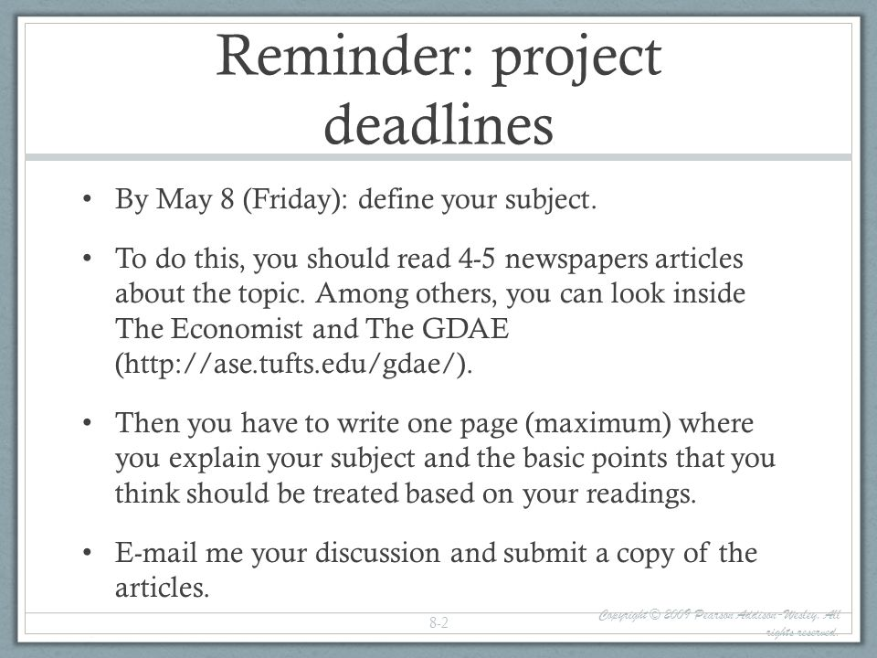 Reminder: project deadlines By May 8 (Friday): define your subject.