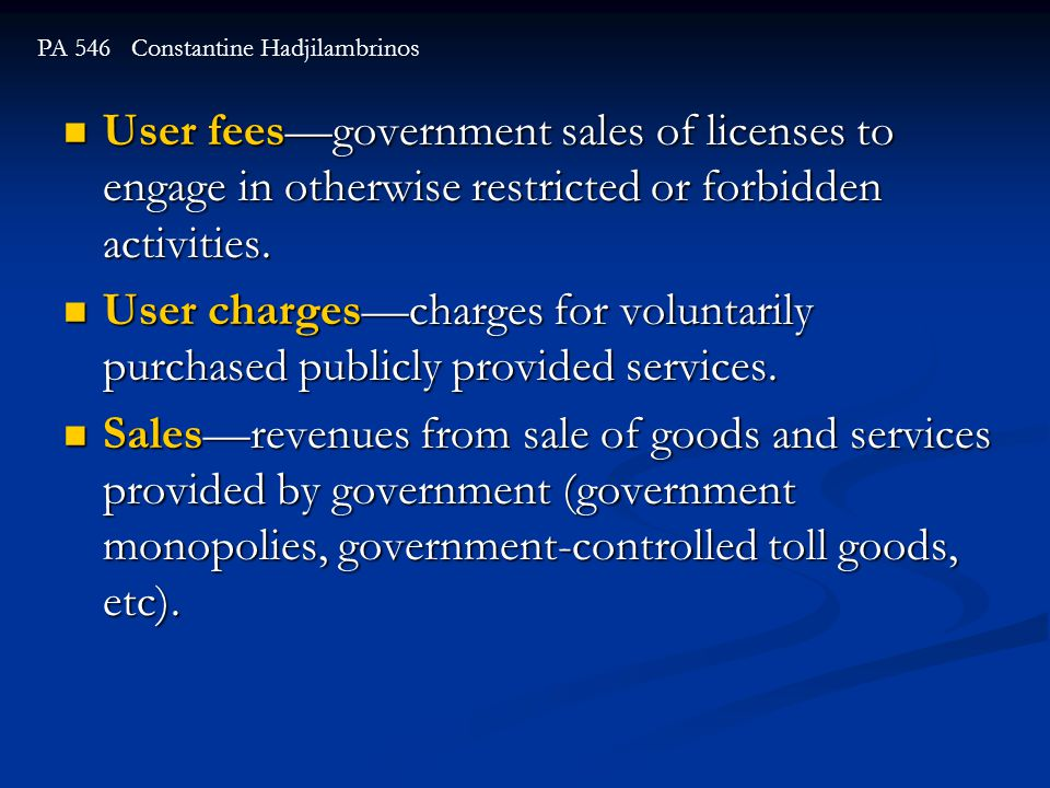 User feesgovernment sales of licenses to engage in otherwise restricted or forbidden activities.