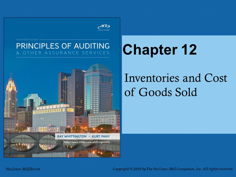 Inventories and Cost of Goods Sold Chapter 12 McGraw-Hill/Irwin Copyright © 2010 by The McGraw-Hill Companies, Inc. All rights reserved.