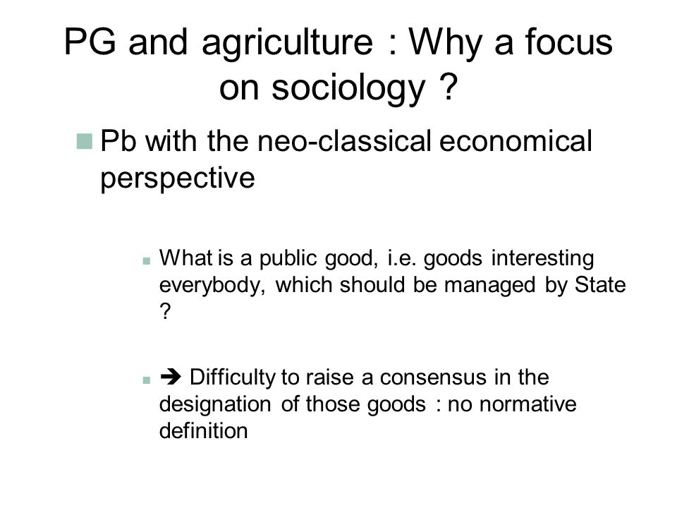 PG and agriculture : Why a focus on sociology .