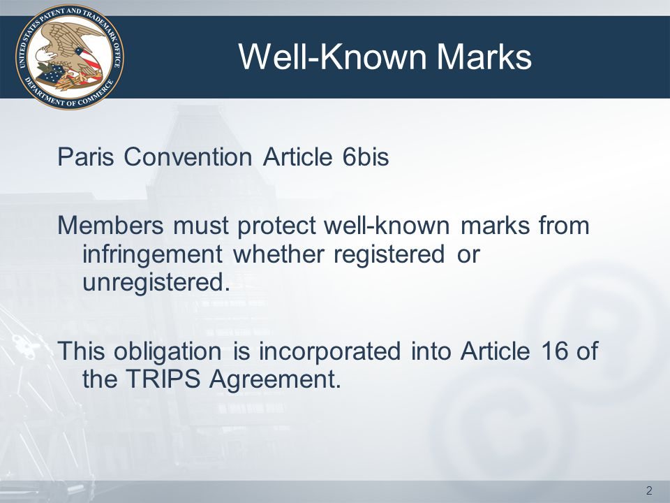 3 Well-Known Mark Treaty Obligations The countries of the Union undertake, ex officio if their legislation so permits, or at the request of an interested party, to refuse or to cancel the registration, and to prohibit the use, of a trademark which constitutes a reproduction, an imitation, or a translation, liable to create confusion, of a mark considered by the competent authority of the country of registration or use to be well known in that country as being already the mark of a person entitled to the benefits of this Convention and used for identical or similar goods.