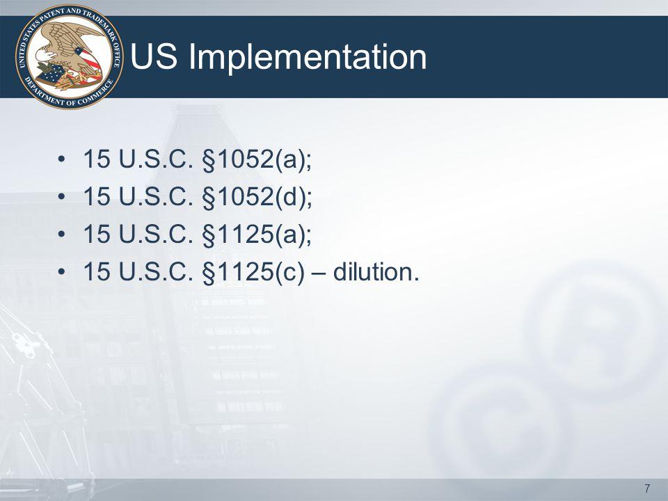 7 US Implementation 15 U.S.C. §1052(a); 15 U.S.C.