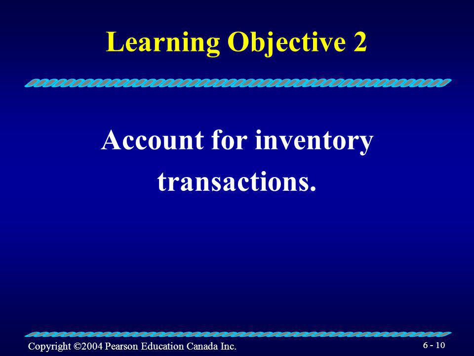 Copyright ©2004 Pearson Education Canada Inc.6 - 9 How Much Inventory Should Be Purchased.