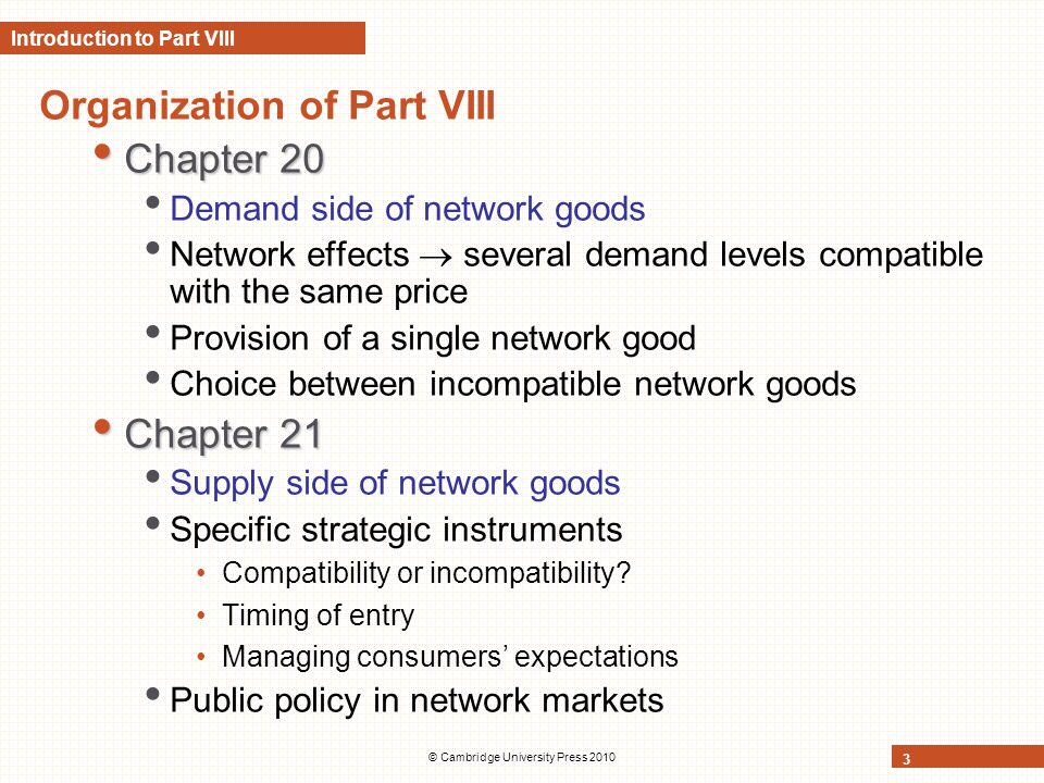 © Cambridge University Press 2010 14 Modelling the demand for a network good (contd) Modelling expectations Modelling expectations Fulfilled expectations Fulfilled expectations Consumers base their current purchasing decisions on their expectations about future network sizes.