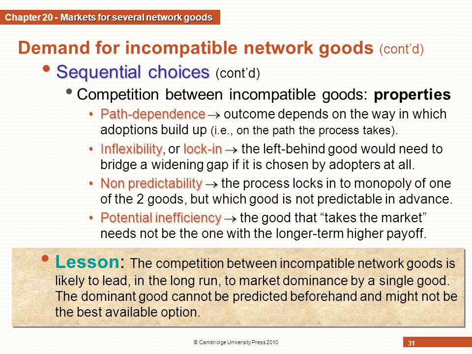 © Cambridge University Press 2010 31 Demand for incompatible network goods (contd) Sequential choices Sequential choices (contd) Competition between i
