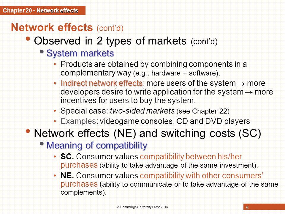 © Cambridge University Press 2010 7 Network effects (contd) NE and SC (contd) Competition vs.