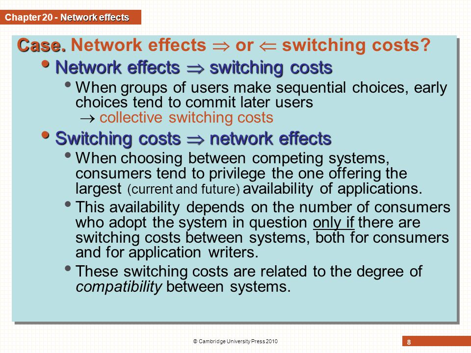© Cambridge University Press 2010 19 Network effects and equilibrium network size (contd) Heterogeneous network effects Heterogeneous network effects (contd) There might exist more than one n (that is, more than one quantity or network size) that satisfies the equilibrium condition for a given price.