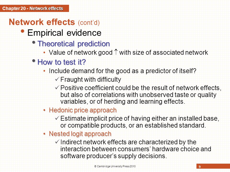 © Cambridge University Press 2010 20 Network effects and equilibrium network size (contd) Heterogeneous network effects Heterogeneous network effects (contd) 3 self-fulfilling prophecies.