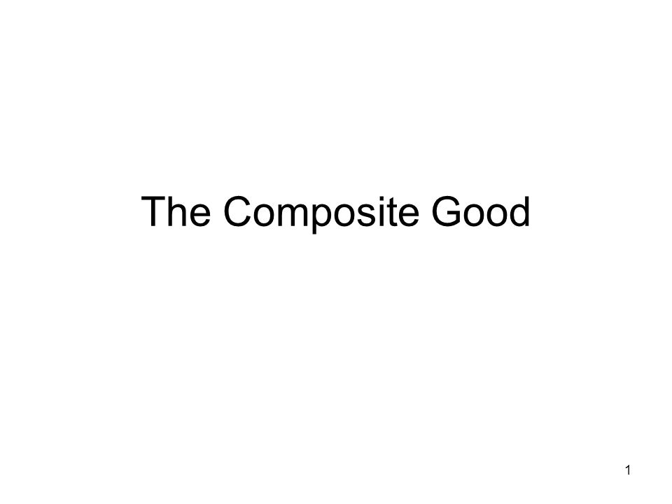 1 The Composite Good