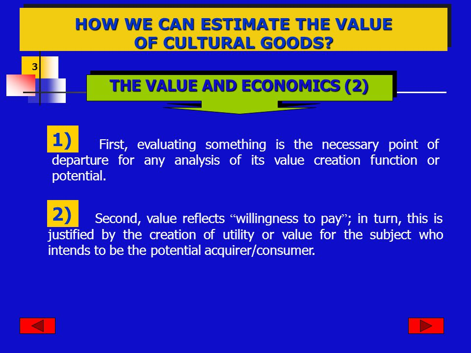 3 First, evaluating something is the necessary point of departure for any analysis of its value creation function or potential. 1) 2) Second, value re