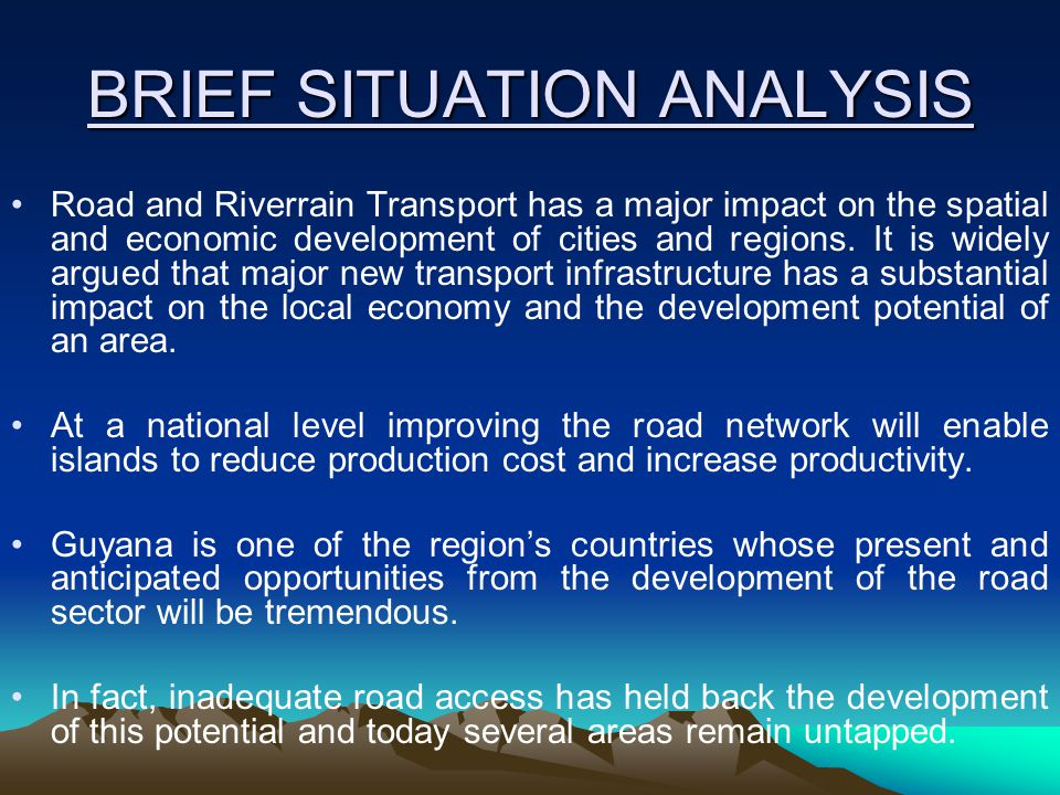 BRIEF SITUATION ANALYSIS Road and Riverrain Transport has a major impact on the spatial and economic development of cities and regions.
