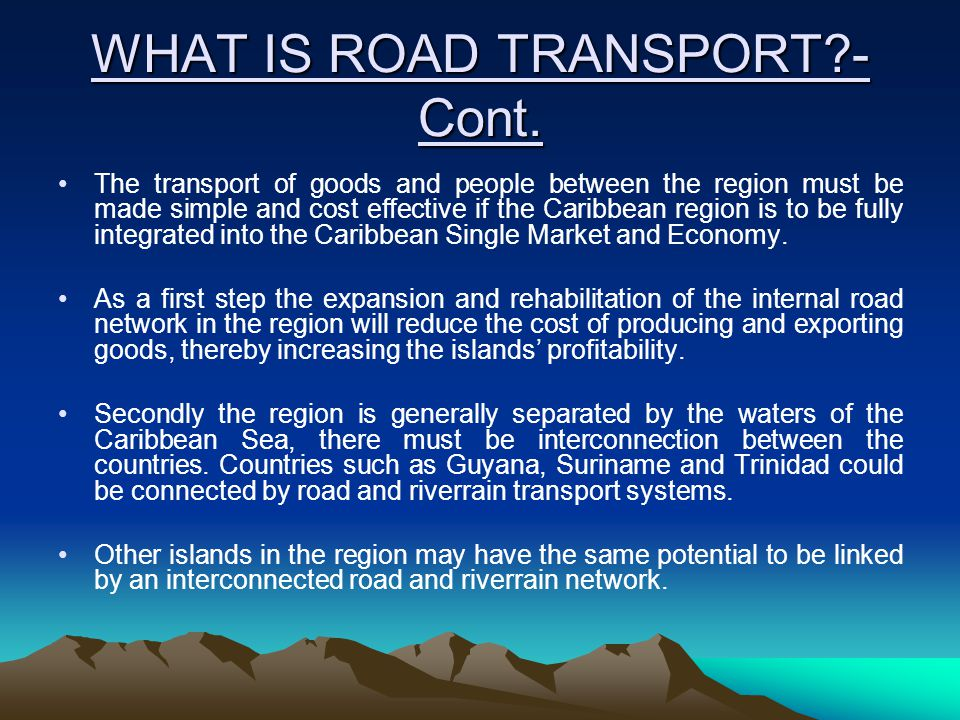 WHAT IS ROAD TRANSPORT - Cont.