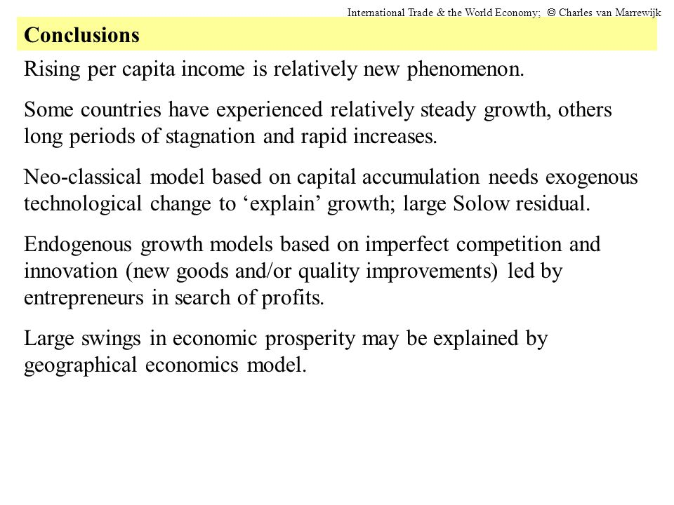 Conclusions International Trade & the World Economy; Charles van Marrewijk Rising per capita income is relatively new phenomenon.
