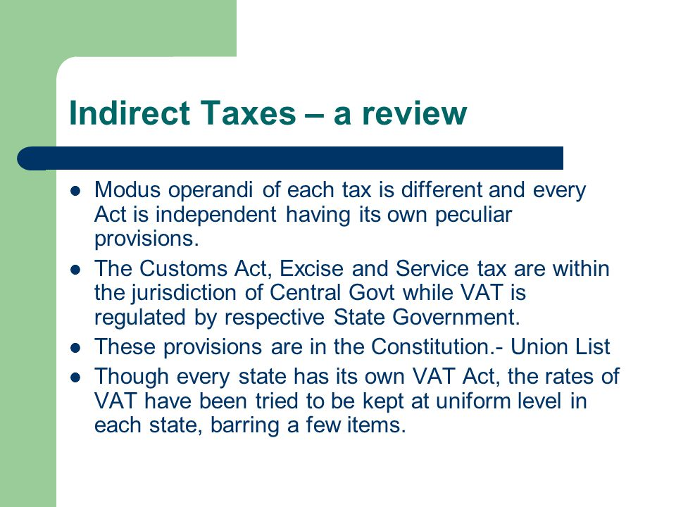 Indirect Taxes – a review VAT is charged as per the state VAT Act.