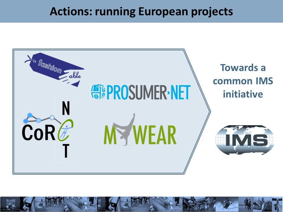 10 Actions: running European projects Towards a common IMS initiative