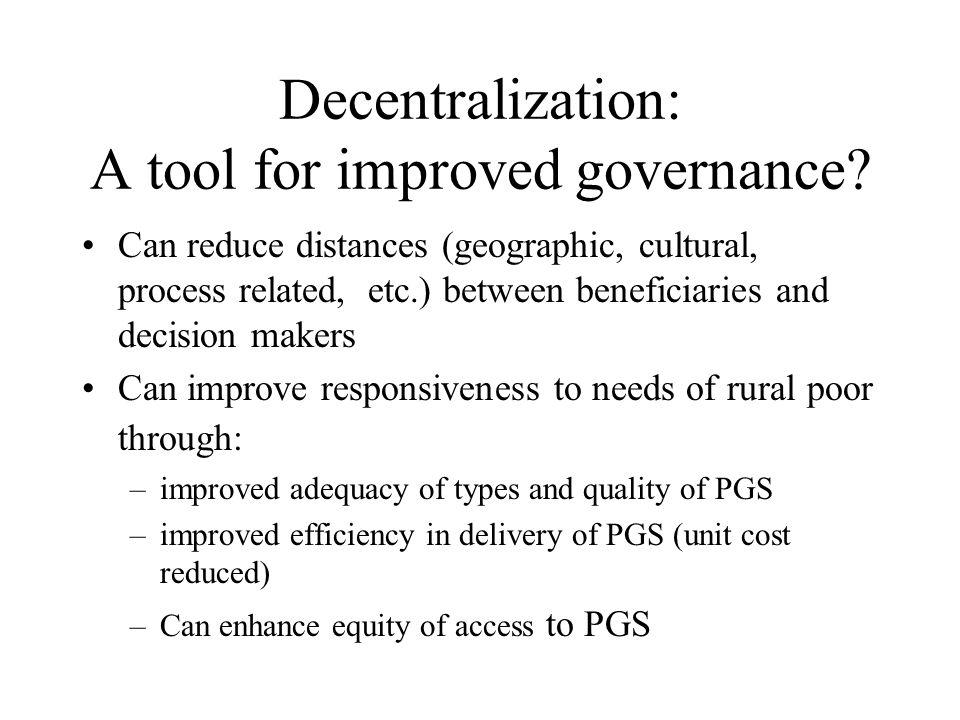 Decentralization: A tool for improved governance.