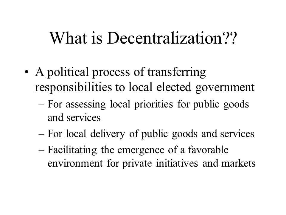 What is Decentralization .