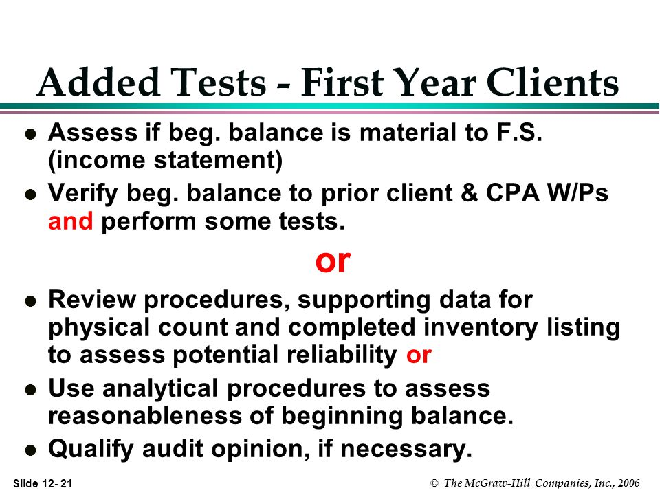 Slide © The McGraw-Hill Companies, Inc., 2006 Added Tests - First Year Clients l Assess if beg.
