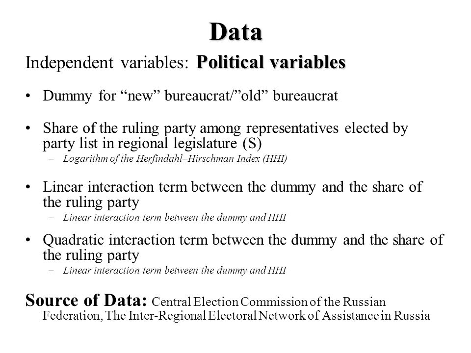 Data Political variables Independent variables: Political variables Dummy for new bureaucrat/old bureaucrat Share of the ruling party among representa