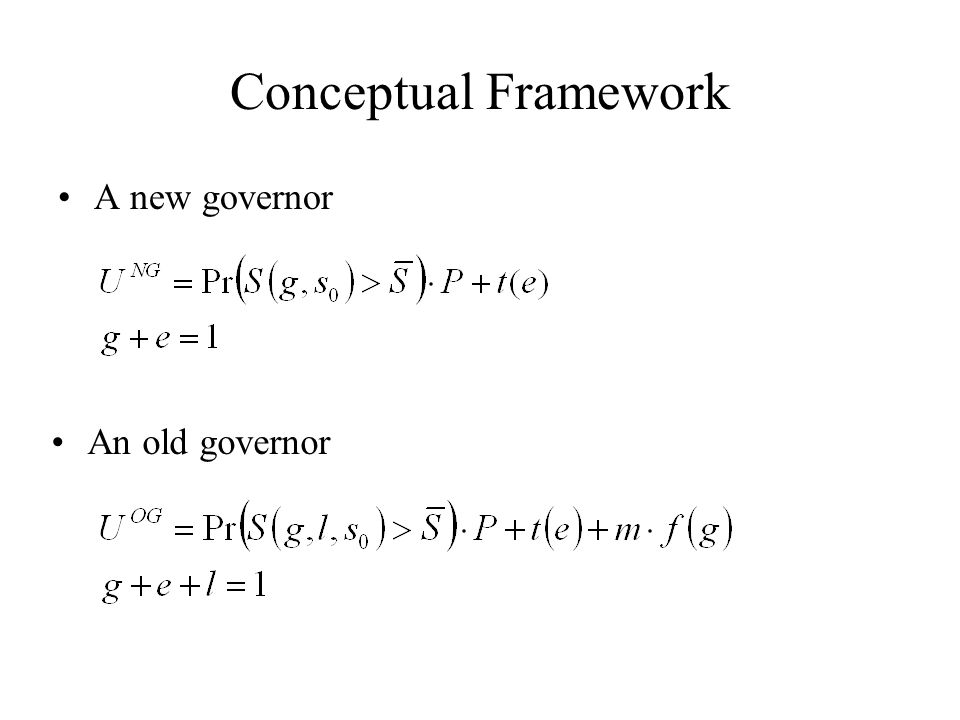 Conceptual Framework A new governor An old governor