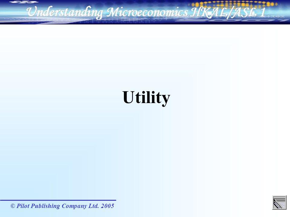 © Pilot Publishing Company Ltd.2005 What is utility.