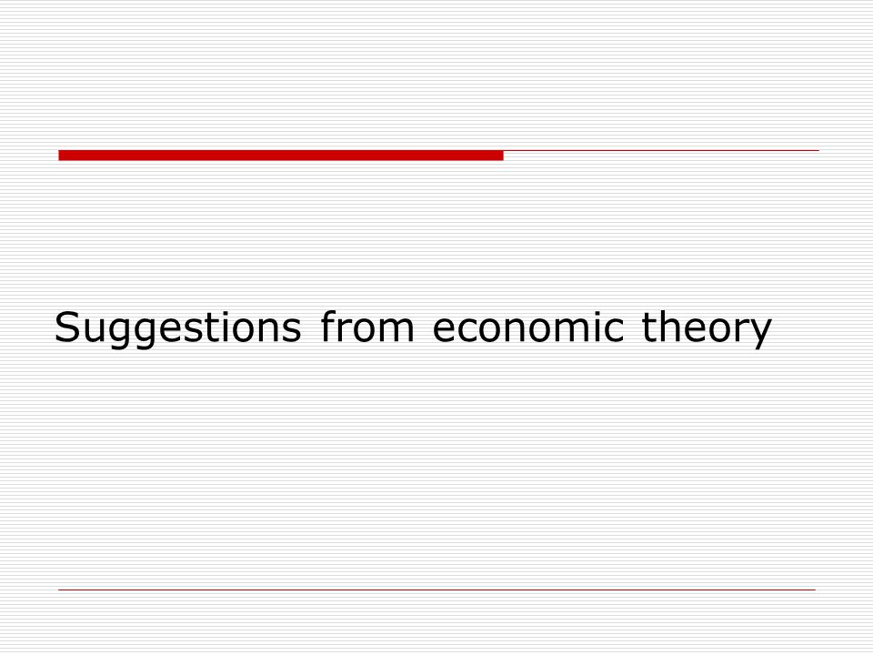 Suggestions from economic theory