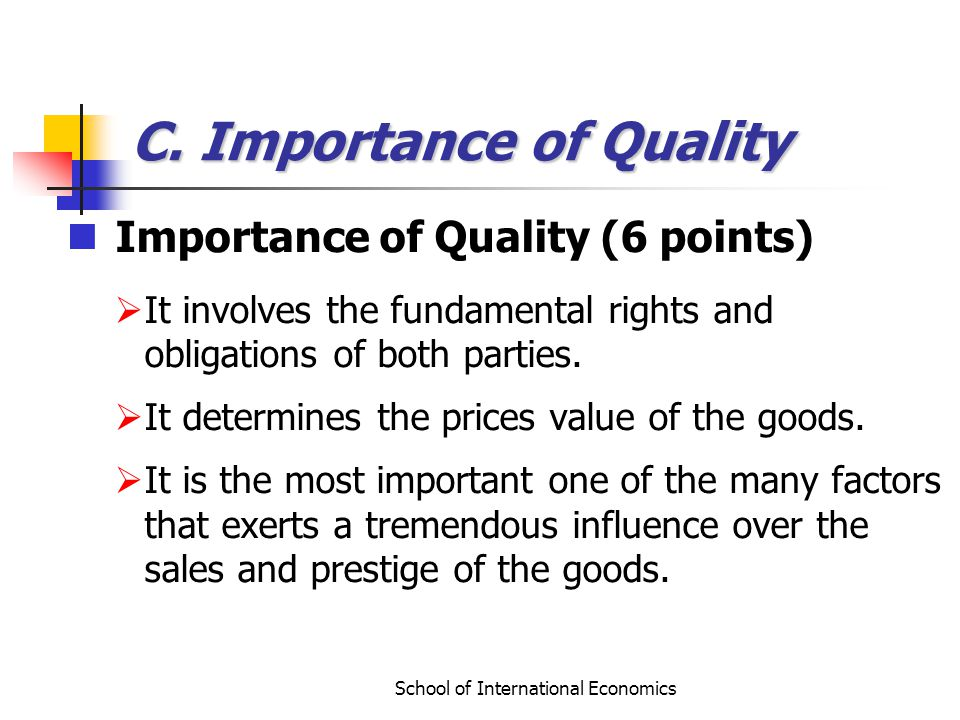 School of International Economics C. Importance of Quality Importance of Quality (6 points) It involves the fundamental rights and obligations of both