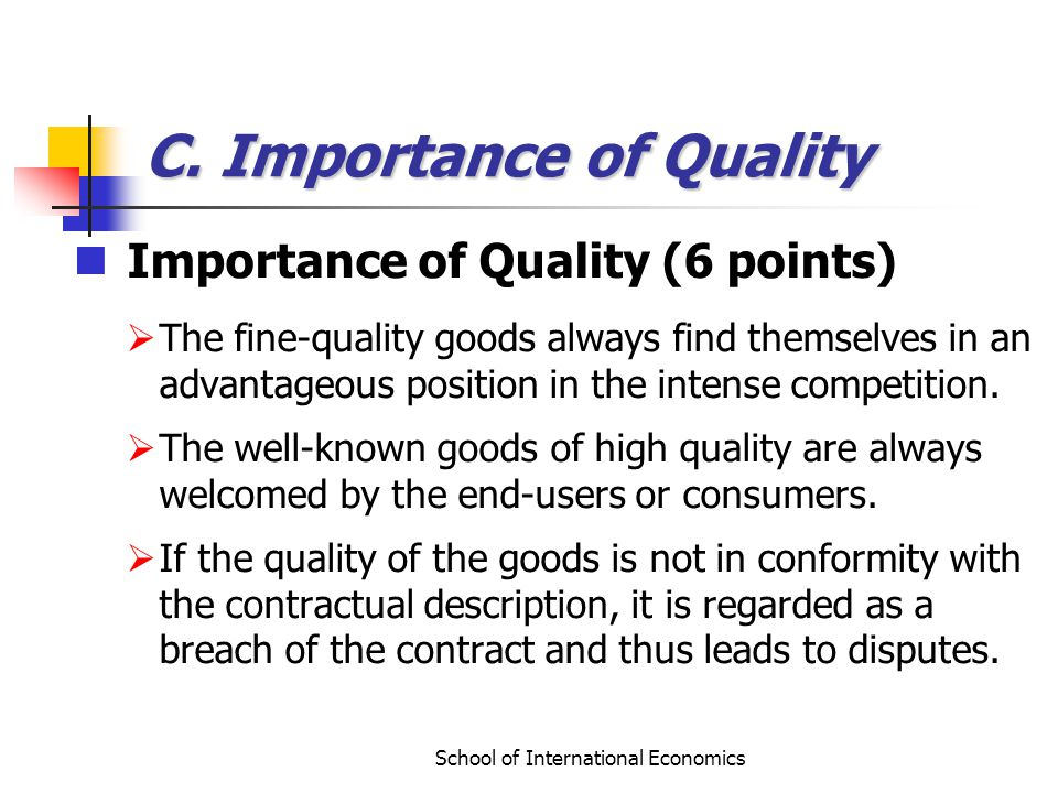 School of International Economics C. Importance of Quality Importance of Quality (6 points) The fine-quality goods always find themselves in an advant