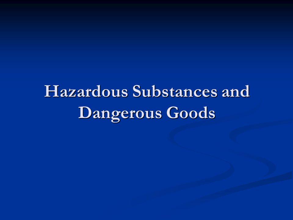 Hazardous Substances and Dangerous Goods