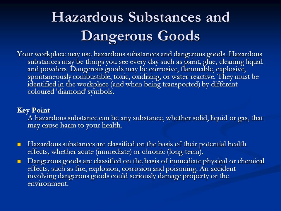 Your workplace may use hazardous substances and dangerous goods.