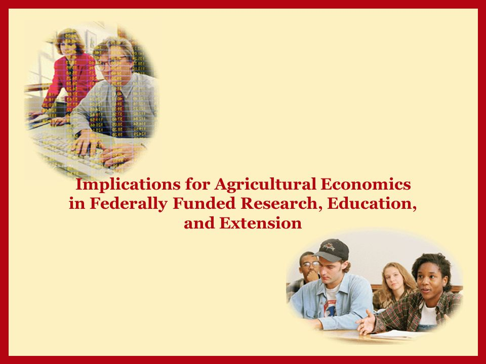 Implications for Agricultural Economics in Federally Funded Research, Education, and Extension