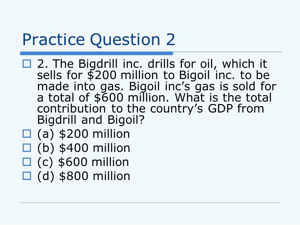 Practice Question 2 2. The Bigdrill inc.