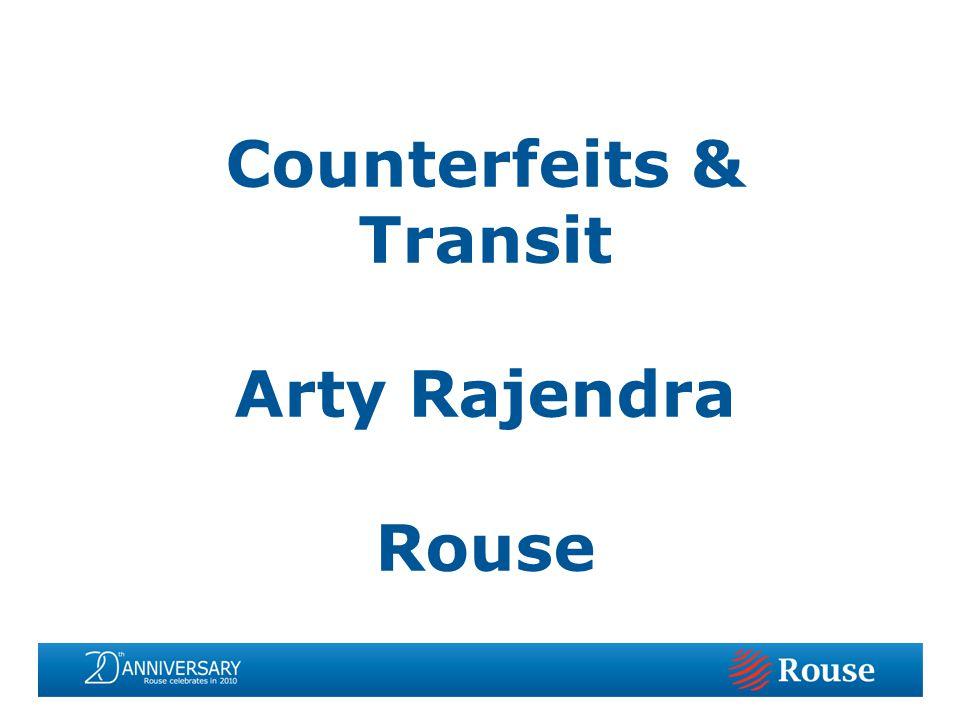 Counterfeits & Transit Arty Rajendra Rouse